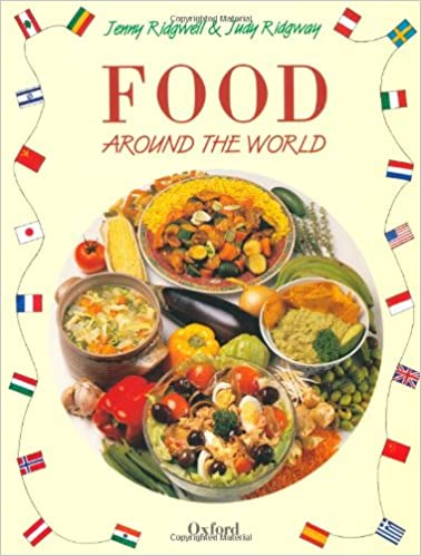 Food around the World Jenny Ridgwell and Judy Ridgway. 1987